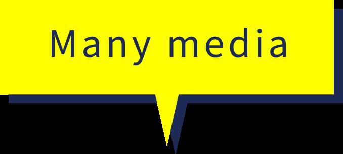 Many media
